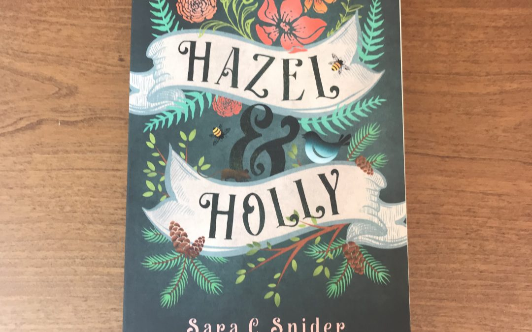 Book Review: HAZEL & HOLLY by Sara C. Snider