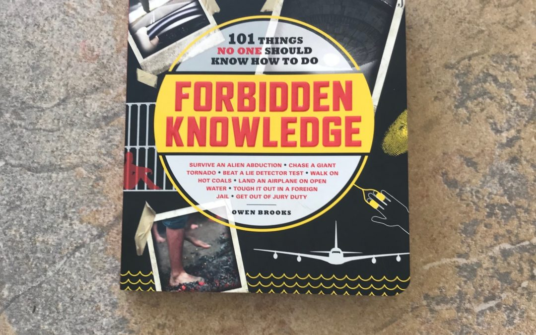 Book Review:  FORBIDDEN KNOWLEDGE: 101 Things No One Should Know How to Do! By Owen Brooks.