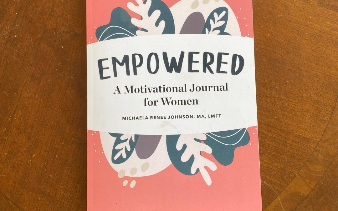 Book Review: EMPOWERED – A Motivational Journal for Women by Michaela Renee Johnson